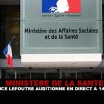 MINISTERE DE LA SANTE : Brice Lepoutre auditionné à 14h30 et en direct.