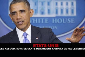 ETATS-UNIS : Les associations de santé demandent à Obama de réglementer.