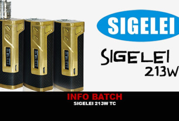 INFO BATCH : Sigelei 213W TC