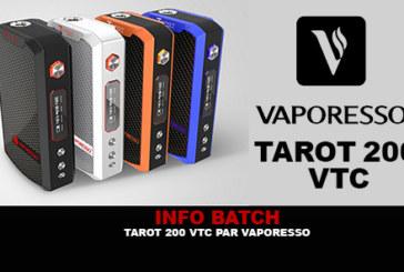 INFO BATCH : TAROT 200 VTC (Vaporesso)