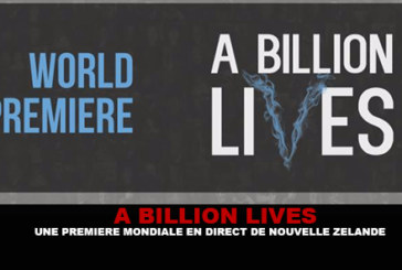 A BILLION LIVES: A world premiere live from New Zealand!
