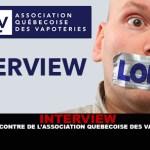 INTERVIEW : A la rencontre de l'Association Québécoise des vapoteries.