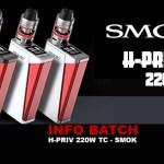 INFO BATCH : Smok H-PRIV 220W TC