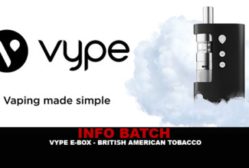 INFO BATCH : Vype Ebox (British American Tobacco)