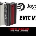 INFO BATCH : EVIC VTWO (Joyetech)