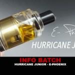 INFO BATCH : Hurricane Junior (E-Phoenix)