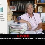 ספר: פרופסור דידייה ראול מגן על הסיגריה האלקטרונית בספרו האחרון