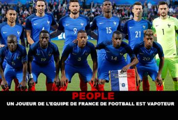 PEOPLE : Un joueur de l'équipe de france de football est vapoteur.