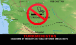 TURKMENISTAN: Cigarette and banned tobacco products in the country!