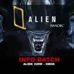 BATCH INFO: Alien 220W (Smok)