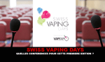 SWISS VAPING DAYS: What conferences for this first edition?