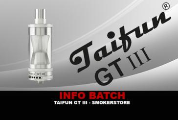 INFO BATCH : Taifun GT III (SmokerStore)
