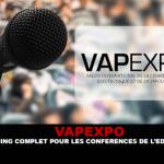 VAPEXPO : Le planning complet des conférences pour l'édition 2016