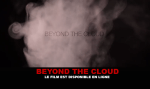 BEYOND THE CLOUD : Le film est disponible en ligne !