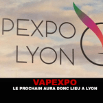 VAPEXPO: The next will take place in Lyon!