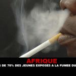 AFRIQUE : Plus de 70% des jeunes exposés à la fumée du tabac