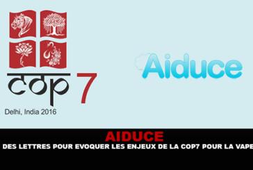 AIDUCE : Des lettres pour évoquer les enjeux de la COP7 pour la vape.