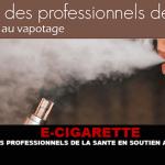 E-CIGARETTE : Un appel des professionnels de la santé en soutien au vapotage.