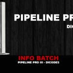 INFO BATCH : Pipeline Pro 3 (Dicodes)