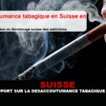 SUISSE : Un rapport sur la désaccoutumance tabagique en 2015.