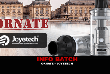 INFO BATCH : Atomiseur Ornate (Joyetech)