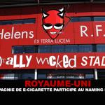 ROYAUME-UNI : Une compagnie de e-cigarette participe au naming d'un stade !