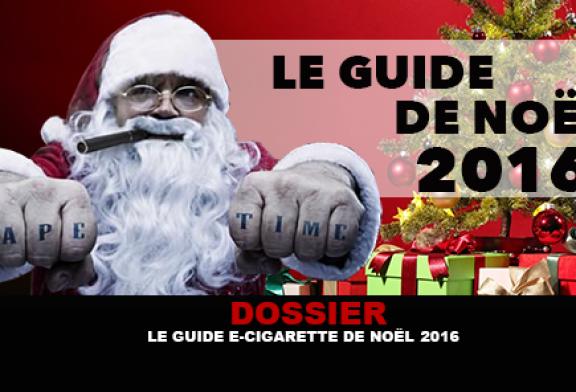 DOSSIER : Le guide e-cigarette de Noël 2016
