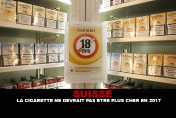 SUISSE : La cigarette ne devrait pas être plus cher en 2017