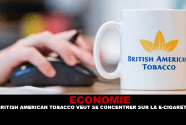 ECONOMIE : British American Tobacco veut se concentrer sur la e-cigarette