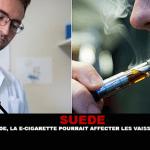 SUÈDE : Selon une étude, la e-cigarette pourrait affecter les vaisseaux sanguins.