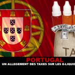 PORTUGAL : Un allégement des taxes sur les e-liquides