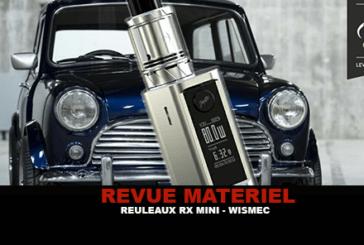 REVUE : REULEAUX RX MINI PAR WISMEC