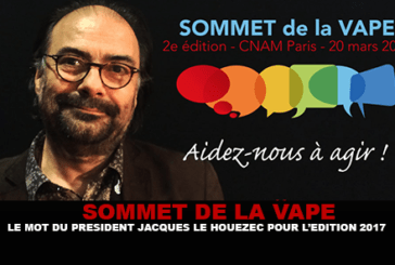 SUMMIT OF THE VAPE: The word of the president Jacques Le Houezec for the 2017 edition