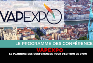 VAPEXPO: The schedule of conferences for the edition of Lyon.