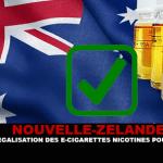 NOUVELLE-ZÉLANDE : Une légalisation des e-cigarettes nicotinés pour l'année prochaine.