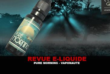 REVUE : PURE MORNING (GAMME VAPONAUTE 24) PAR VAPONAUTE