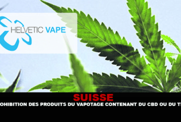 SWITZERLAND: Prohibition of vaping products containing CBD or THC.