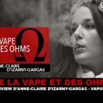 DE LA VAPE ET DES OHMS : Interview d'Anne-Claire d'Izarny-Gargas (Vaponaute)