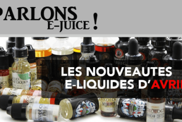 TALKING E-JUICE: e-liquid releases of the month of April 2017