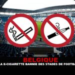 בלגיה: הסיגריה האלקטרונית אסורה באצטדיוני כדורגל.