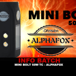 INFO BATCH : Mini Bolt 50w TC (Alphafox)