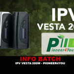 INFO BATCH : IPV Vesta 200W TC (Pioneer4you)