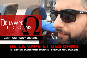 OF VAPE AND OHMS: Interview with Morais Anthony (French Mod Makers)