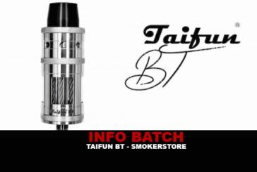 INFO BATCH : Taifun BT (Smokerstore)