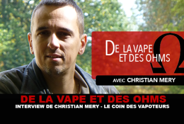 OF VAPE AND OHMS: Interview of Christian Mery (The corner of vapers)