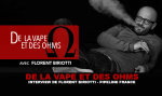 OF VAPE AND OHMS: Interview van Florent Biriotti (Pipeline France)