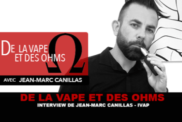 OF VAPE AND OHMS: Interview with Jean-Marc Canillas (IVAP)