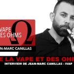 של VAPE ו- OHMS: ראיון עם ז'אן-מארק קניאס (IVAP)