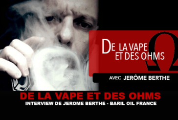 OF VAPE AND OHMS: intervista a Jerome Berthe (Baril Oil)