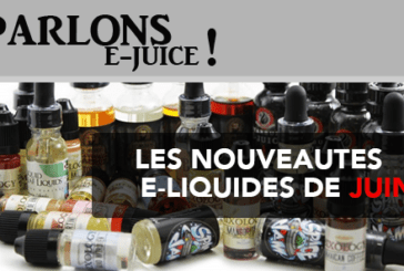 LET'S TALK E-JUICE: The e-liquid releases of the month of June 2017